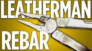 Leatherman Rebar: A New Take on an Old Standard