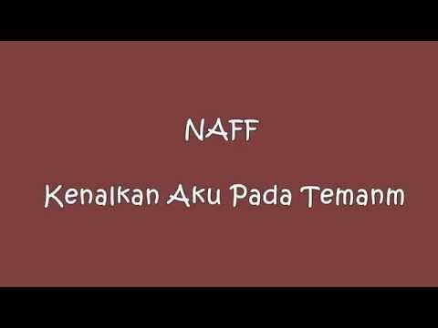 NAFF - Kenalkan Aku Pada Temanmu Lirik