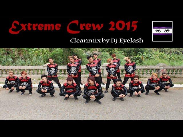 Extreme Crew Cleanmix 2015 - Dj Eyelash
