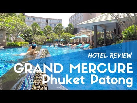 Grand Mercure Phuket Patong Hotel Review | Best Ever?