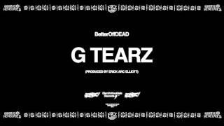 Play G Tearz (Prod. By Erick Arc Elliott)