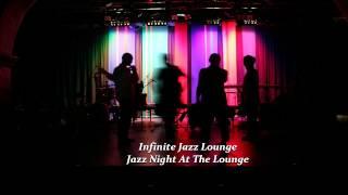 """Infinite Jazz Lounge """"Jazz Night At The Lounge"""""""
