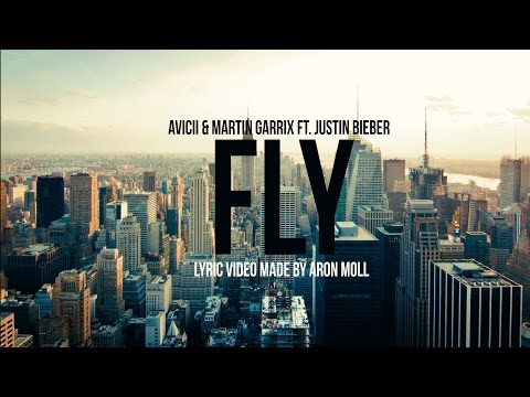 Avicii & Martin Garrix ft. Justin Bieber - I Can Fly (LYRICS video)