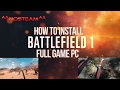 How To Install Battlefield 1 Full Game PC ^^nosTEAM^^