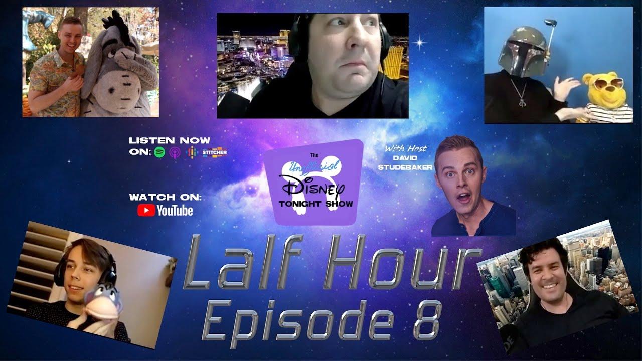 EP 8: The Lalf Hour - Frisky Eeyore, Sprinkler Vigilante, Pooh's Gender, Galaxy's Edge Roast & More!