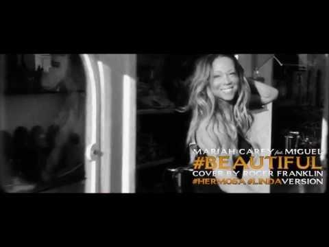 Roger Franklin - #Beautiful (#Hermosa #Linda Version) (Mariah Carey Video Tribute)