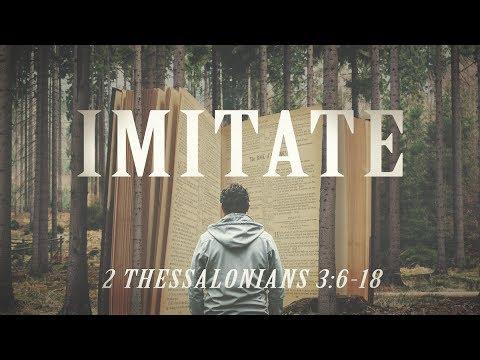 """2 Thessalonians 3:6-18 """"Imitate"""""""