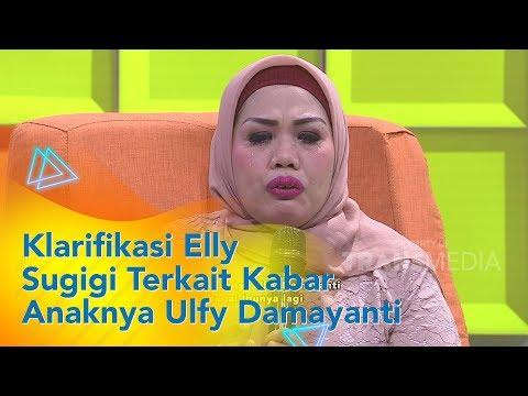 P3H - Klarifikasi Elly Sugigi Terkait Kabar Anaknya Ulfy Damayanti (1/11/19) Part1
