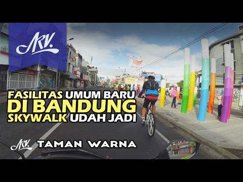 19. Skywalk Cihampelas | Taman Warna | Taman Sejarah | Overpass Antapani | Bandung | 2017
