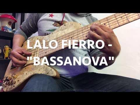 Download Youtube: BASSANOVA - Lalo Fierro, Fodera Bass