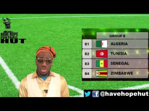 AFCON 2017 Group B Preview  - Algeria, Zimbabwe, Senegal, Tunisia