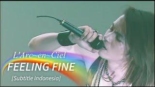 L'Arc~en~Ciel - FEELING FINE | Subtitle Indonesia