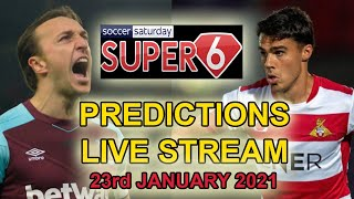 SOCCER SATURDAY SUPER SIX PREDICTIONS LIVE 23rd JANUARY 2020
