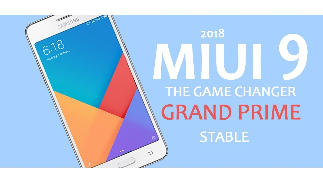 Get Experience STABLE MIUI 9 In Grand Prime | With