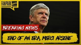 Arsene Wenger Resigns | An End To An Era