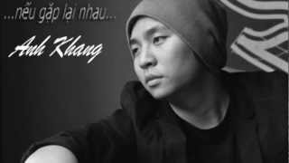 Nếu gặp lại nhau - New Song of Anh Khang