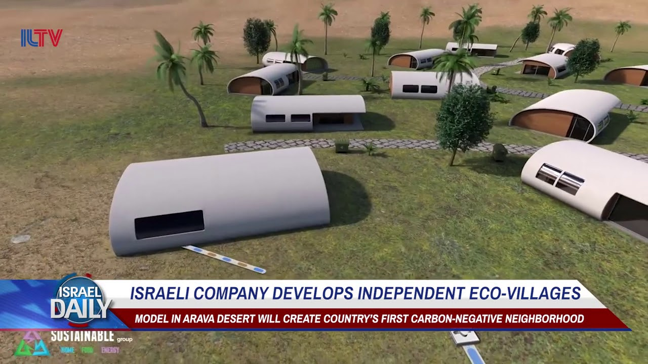 Israeli Company Develops Independent Eco-Villages - Your News From Israel