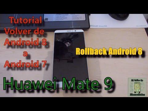 Tutorial Completo 2018. Volver De Android 8 Al 7 En El Huawei Mate 9 (L-29)