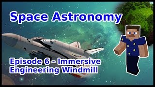 Space Astronomy | Ep 6 | Immersive Engineering Windmill