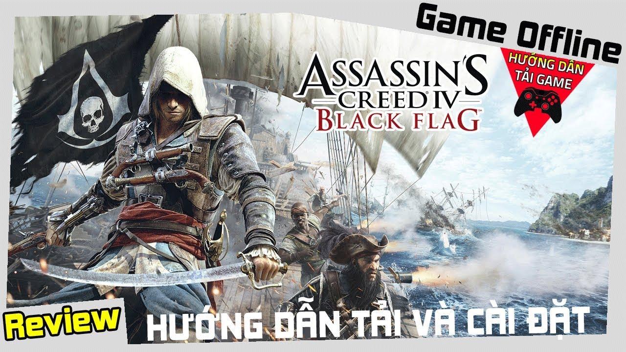 Cách Tải Assassins Creed 4 Black Flag Thành Công