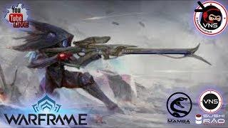 WarFrame. VNS-SUSHI RAO.... chill zone live