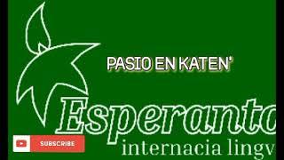 ESPERANTO MUSIC * PASIO EN KATEN