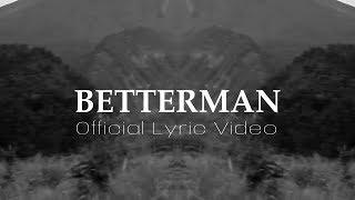 JFLOW - BETTER MAN OFFICIAL LYRICS VIDEO