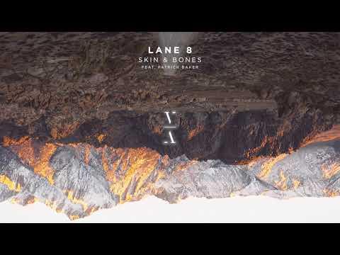 Lane 8 - Skin & Bones feat. Patrick Baker