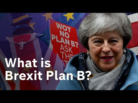 Brexit Plan B? May refuses to tear up her deal