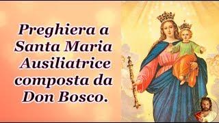 Preghiera a Santa Maria Ausiliatrice composta da Don Bosco. ❤  ❤  ❤...