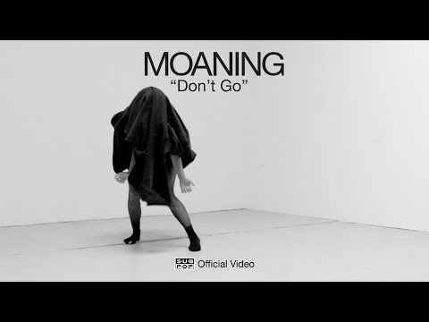 Moaning - Don't Go [OFFICIAL VIDEO]