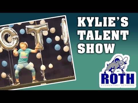 Kylie's talent  Show @ Roth Elementary School