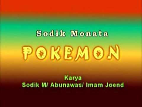 Lagu Terbaru SODIK MONATA , POKEMON. Karya Abunawas / Imam Joend