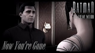 Bruce & Selina | Now You're Gone