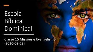 EBD 23/08/2020 - Classe 15 Missões e Evangelismo