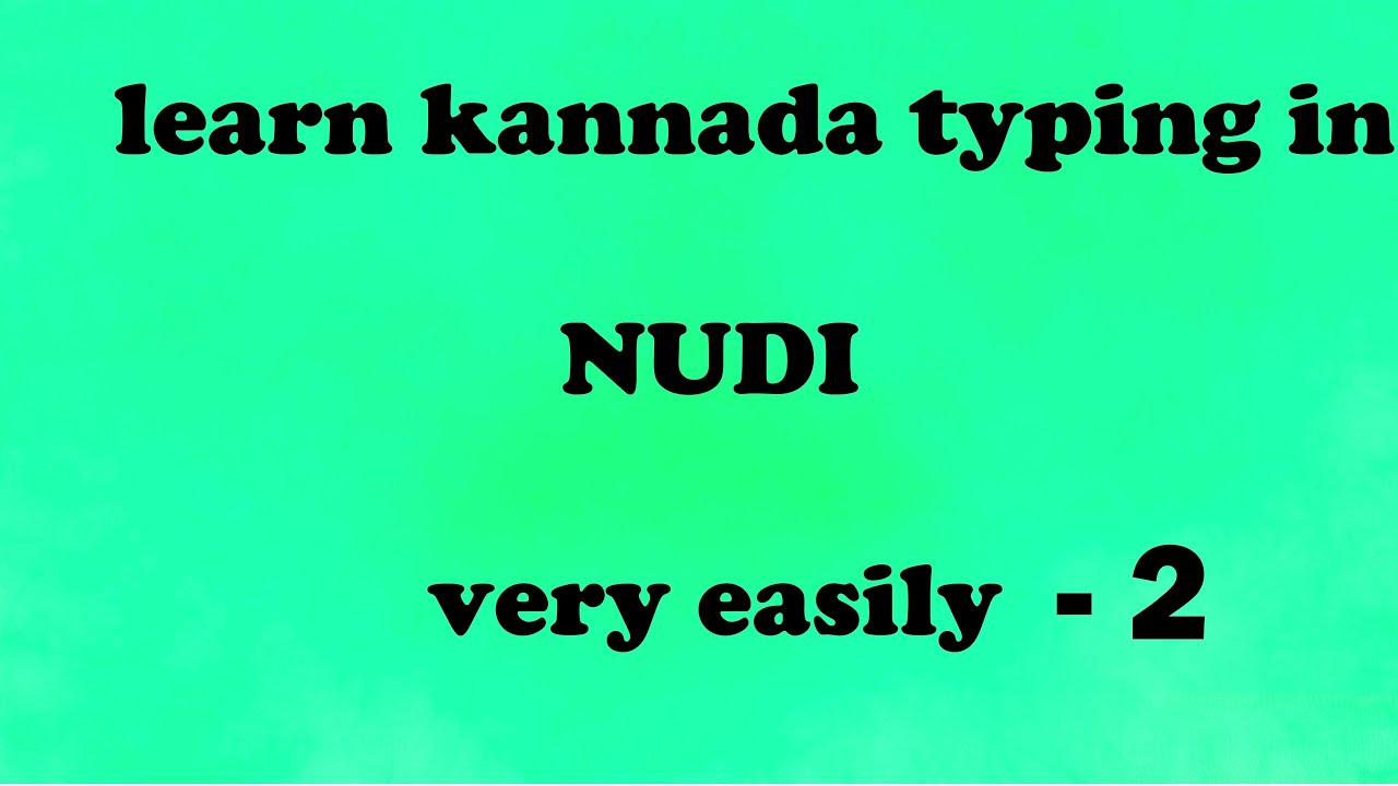 7 minutes to learn kannada typing in nudi