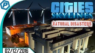 Disaster Response Unit is on Fire   Cities Skylines: Natural Disasters   Livestream   2016-12-02