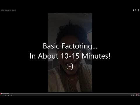 Basic Factoring in 10-15 mins!