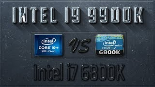 Intel i9 9900K vs i7 6800K Benchmarks   Test Review   Comparison   Gaming   10 Tests