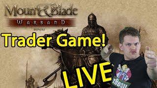 Trader focused Mount & Blade Warband LIVE