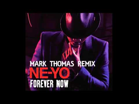 Ne-Yo - Forever Now (Mark Thomas Remix)