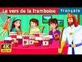 Le vers de la framboise   The Raspberry Worm Story in French   Contes De Fées Français