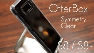 Clear Protection! - OtterBox Symmetry Clear Case - Samsung Galaxy S8 / S8+ - Review