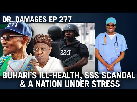 Dr. Damages Show – Episode 277: Buhari's Ill-health, SSS Scandal & A Nation Under Stress