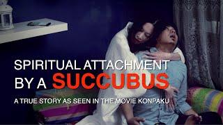 Spiritual Attachment by a Succubus
