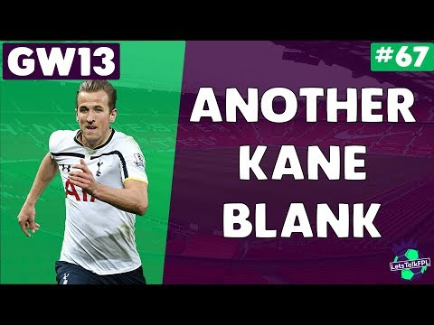 ANOTHER KANE BLANK | Gameweek 13 | Let's Talk Fantasy Premier League 2017/18 | #64