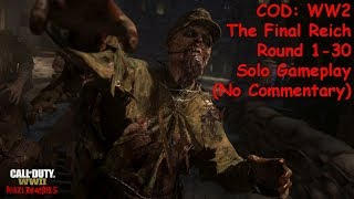 COD: WW2 - The Final Reich Solo Round 1-30 Gameplay (No Commentary)