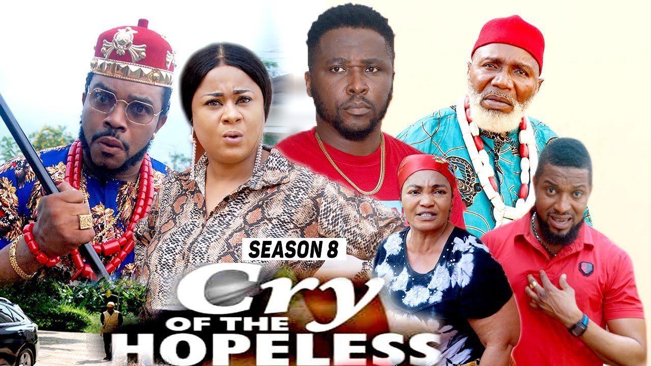 Download CRY OF THE HOPELESS (SEASON 8) {TRENDING NEW MOVIE} - 2021 LATEST NIGERIAN NOLLYWOOD MOVIES