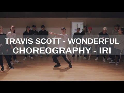 Travis scott - Wonderful ft. The weeknd l IRI Choreography l