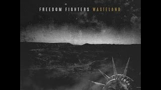 Freedom Fighters - Wasteland (Official Video)